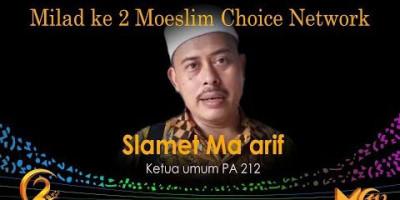 Slamet Ma'arif: Milad ke 2 Moeslim Choice Network