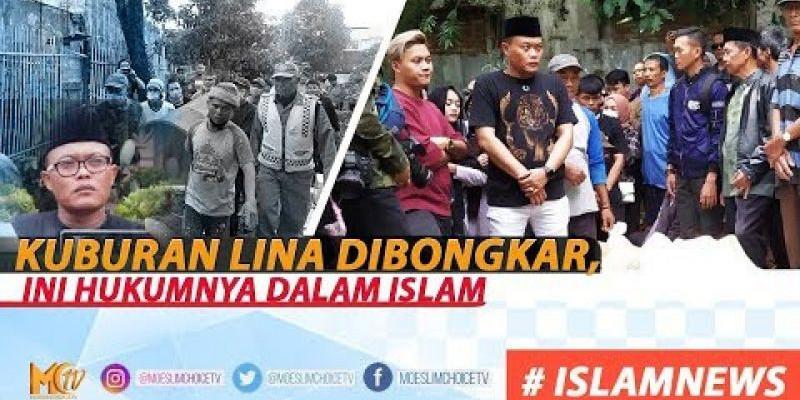 KUBURAN LINA DIBONGKAR, INI HUKUMNYA DALAM ISLAM