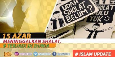 15 Azab Meninggalkan Shalat, 9 Terjadi di Dunia