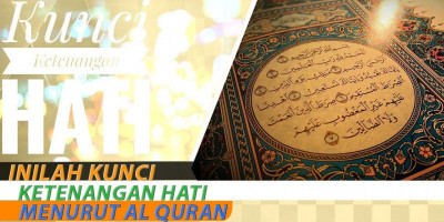 Inilah Kunci Ketenangan Hati Menurut Al Quran