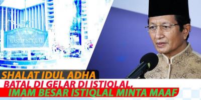 Shalat Idul Adha Batal Di Gelar Di Istiqlal, Imam Besar Istiqlal Minta Maaf