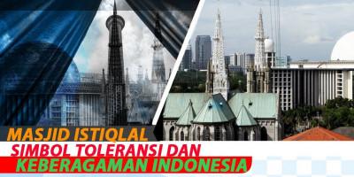 Masjid Istiqlal Simbol Toleransi dan Keberagaman Indonesia
