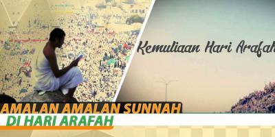 Amalan Amalan Sunnah Di Hari Arafah