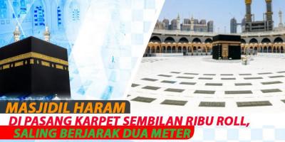 Masjidil Haram Di Pasang Karpet Sepanjang Sembilan Ribu Roll, Saling Berjarak Dua Meter