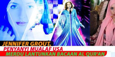 Jennifer Grout, Penyanyi Mualaf USA Merdu Lantunkan Bacaan Al Qur'an