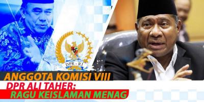Anggota Komisi VIII DPR Ali Taher: Ragu Keislaman Menag