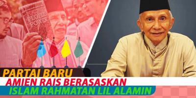 Partai Baru Amien Rais Berasaskan Islam Rahmatan Lil Alamin