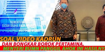 Soal Video Kadrun Dan Bongkar Borok Pertamina, Menteri BUMN Panggil Ahok Ini Hasilnya