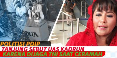 Politisi PDIP Dewi Tanjung Sebut UAS Kadrun Karena Dijaga TNI Saat Ceramah