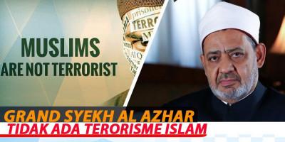 Grand Syekh Al Azhar : Tidak Ada Terorisme Islam