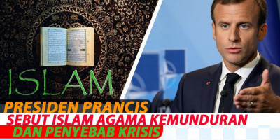 Presiden Prancis Sebut Islam Agama Kemunduran Dan Penyebab Krisis