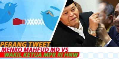 Perang Tweet Menko Mahfud MD VS Wakil Ketua MPR RI HNW