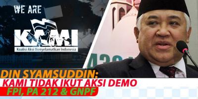 Din Syamsuddin: KAMI Tidak Ikut Aksi Demo FPI, PA 212 & GNPF