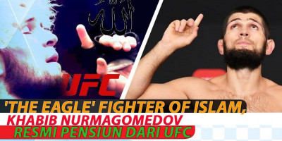 'THE EAGLE' FIGHTER OF ISLAM, KHABIB NURMAGOMEDOV RESMI PENSIUN DARI UFC