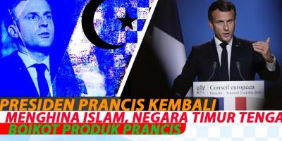 PRESIDEN PRANCIS KEMBALI MENGHINA ISLAM, NEGARA TIMUR TENGAH BOIKOT PRODUK PRANCIS