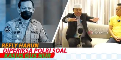 REFLY HARUN DIPERIKSA POLRI SOAL KASUS GUS NUR