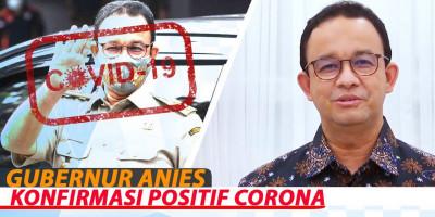 GUBERNUR ANIES KONFIRMASI POSITIF CORONA