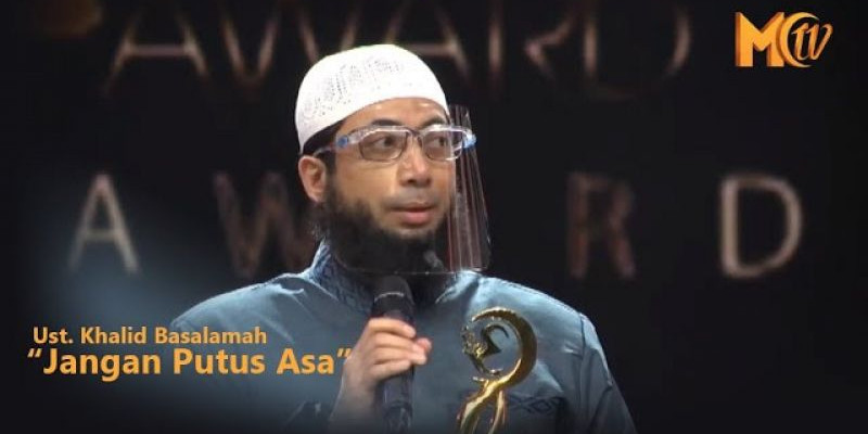 Ustadz Khalid Basalamah : Jangan Putus Asa