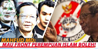 MAHFUD MD: MAU FRONT PEREMPUAN ISLAM BOLEH!