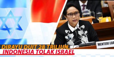 DIRAYU DUIT 28 TRILIUN, INDONESIA TOLAK ISRAEL
