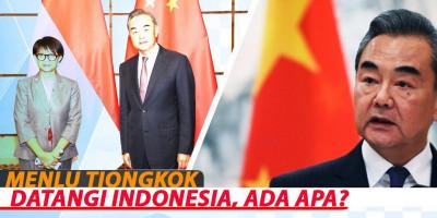 MENLU TIONGKOK DATANGI INDONESIA, ADA APA?