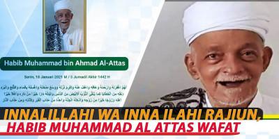 INNALILLAHI WA INNA ILAHI RAJIUN, HABIB MUHAMMAD AL ATTAS WAFAT