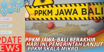 PPKM Jawa-Bali Berakhir Hari Ini, Pemerintah Lanjut PPKM Skala Mikro