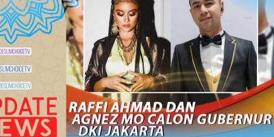 RAFFI AHMAD DAN AGNEZ MO CALON GUBERNUR DKI JAKARTA
