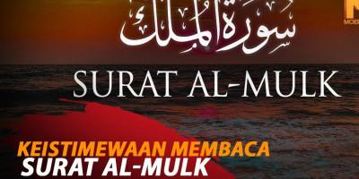 KEISTIMEWAAN MEMBACA SURAT AL-MULK