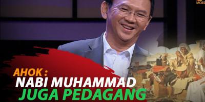 AHOK : NABI MUHAMMAD JUGA PEDAGANG