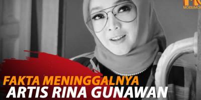 FAKTA MENINGGALNYA ARTIS RINA GUNAWAN