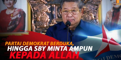 PARTAI DEMOKRAT BERDUKA, HINGGA SBY MINTA AMPUN KEPADA ALLAH