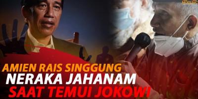 AMIEN RAIS SINGGUNG NERAKA JAHANAM SAAT TEMUI JOKOWI