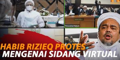 HABIB RIZIEQ PROTES MENGENAI SIDANG VIRTUAL