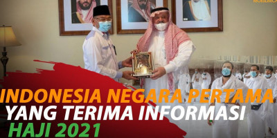 INDONESIA NEGARA PERTAMA YANG TERIMA INFORMASI HAJI 2021