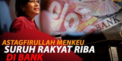 ASTAGFIRULLAH MENKEU SURUH RAKYAT RIBA DI BANK