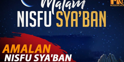 AMALAN NISFU SYA'BAN