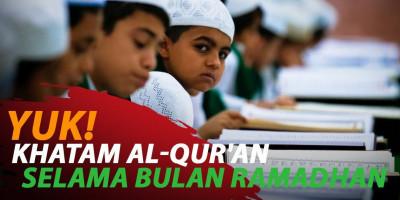 YUK! KHATAM AL-QUR'AN SELAMA BULAN RAMADHAN