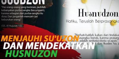 MENJAUHI SU'UZON DAN MENDEKATKAN HUSNUZON