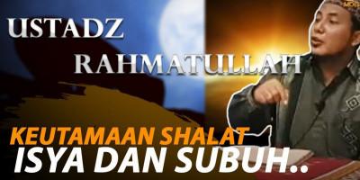 KEUTAMAAN SHALAT ISYA DAN SUBUH