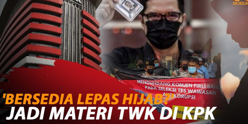 BERSEDIA LEPAS HIJAB?' JADI MATERI TWK DI KPK