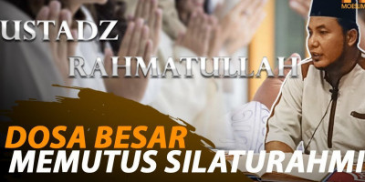 DOSA BESAR MEMUTUS SILATURAHMI