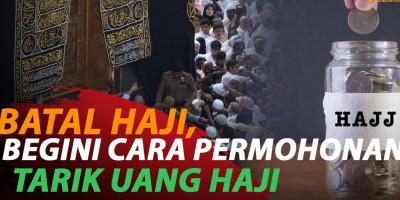 PROSEDUR LENGKAP PERMOHONAN CALON JAMAAH TARIK UANG HAJI 2021