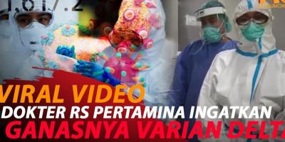 VIDEO VIRAL! DOKTER RS PERTAMINA JAYA: KAMI KEWALAHAN,JANGAN REMEHKAN VARIAN DELTA