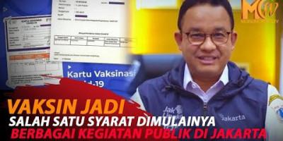 ANIES WACANAKAN VAKSINASI SEBAGAI SYARAT BERKEGIATAN DI JAKARTA
