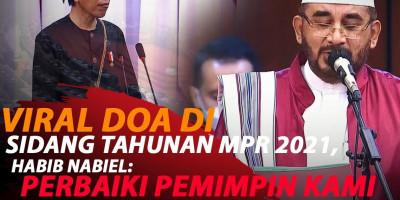 VIRAL DOA DI SIDANG TAHUNAN MPR 2021 MINTA PERBAIKAN KEPEMIMPINAN