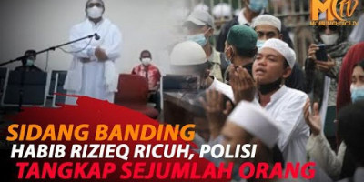 SIDANG BANDING HABIB RIZIEQ DIWARNAI KERICUHAN