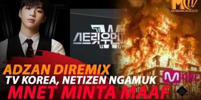 DIKECAM USAI TAMPILKAN ADZAN DIREMIX, MNET MINTA MAAF