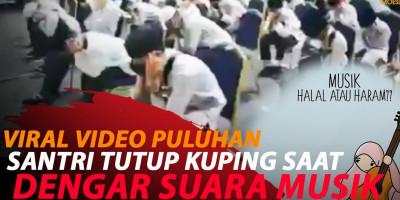 HEBOH PULUHAN SANTRI TUTUP KUPING DENGAR SUARA MUSIK