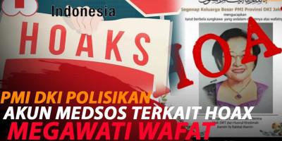 UNGGAH HOAX MEGAWATI WAFAT, PMI DKI POLISIKAN AKUN MEDSOS